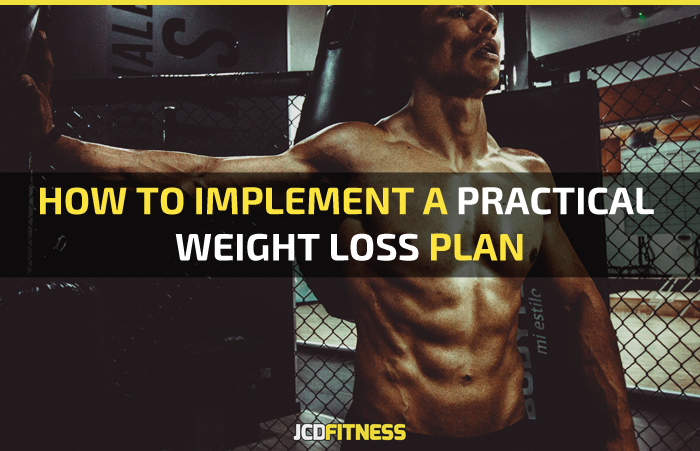 How To Implement A Practical Weight Loss Plan