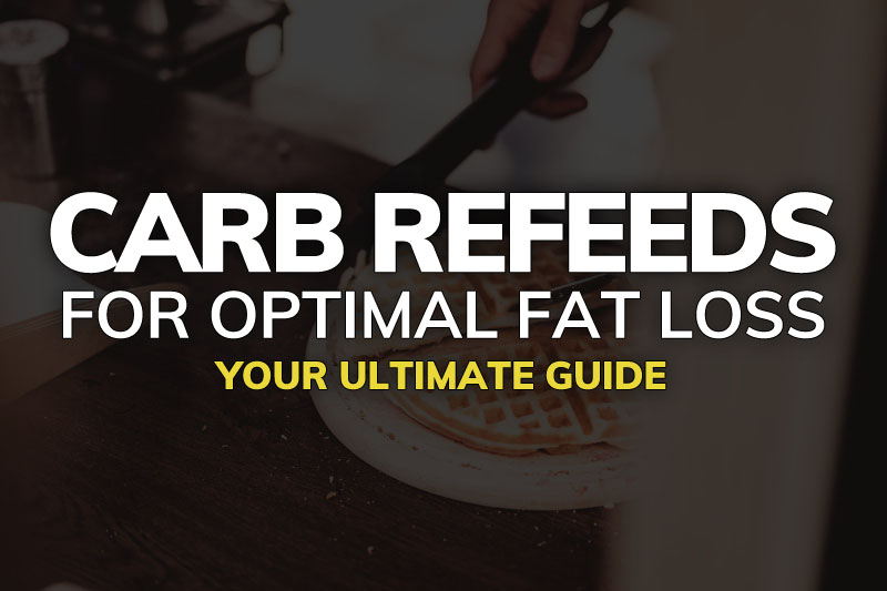 Carb Refeeds: Your Guide To Eating Big, Boosting Metabolism, And Losing Body Fat